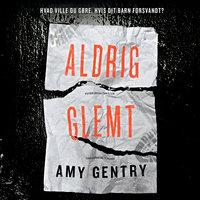 Aldrig glemt - Amy Gentry