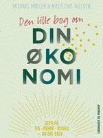 Den lille bog om din økonomi - Michael Møller,Niels Christian Nielsen
