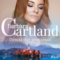Den stolte prinsesse - Barbara Cartland