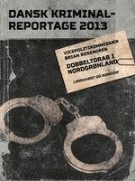 Dobbeltdrab i Nordgrønland - Dansk Kriminalreportage - Diverse, Brian Rosengren