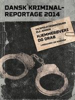 Hjemmerøveri og drab - Dansk Kriminalreportage - Diverse forfattere, Ole Jensen