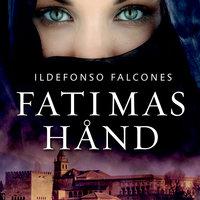 Fatimas hånd - Ildefonso Falcones