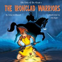 The Ironclad Warriors - The Fate of the Elves 1 (unabridged) - Peter Gotthardt