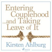 Entering Couplehood...and Taking Leave of It - Kirsten Ahlburg