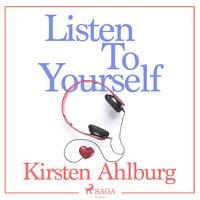 Listen to Yourself - Kirsten Ahlburg