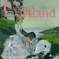 Love by the Lake - The Pink Collection 39 (unabridged) - Barbara Cartland
