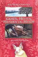 Grisen, hesten, hunden og hende - Jens Smærup Sørensen