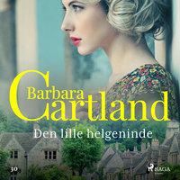 Den lille helgeninde - Barbara Cartland