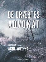 De dræbtes advokat - Arne Woythal