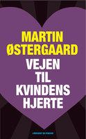 Vejen til kvindens hjerte - Martin Østergaard