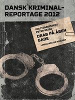 Drab på åben gade - Dansk Kriminalreportage - Diverse, Peter Reisz