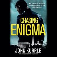 Chasing Enigma - John Kurrle