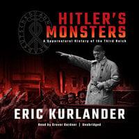 Hitler's Monsters - Eric Kurlander