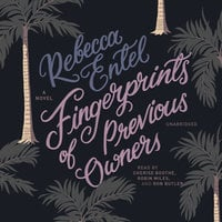 Fingerprints of Previous Owners - Rebecca Entel