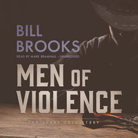 Men of Violence - Bill Brooks