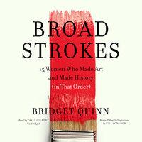 Broad Strokes - Bridget Quinn
