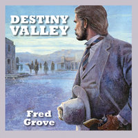 Destiny Valley - Fred Grove