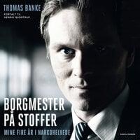 Borgmester på stoffer - Henrik Qvortrup, Thomas Banke