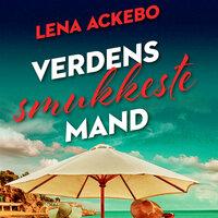 Verdens smukkeste mand - Lena Ackebo