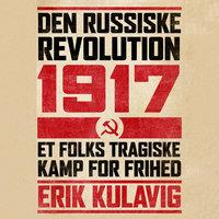 Den russiske revolution 1917 - Erik Kulavig