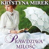 Prawdziwa miłość - Krystyna Mirek