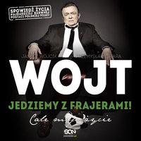 Wójt. Jedziemy z frajerami! Całe moje życie - Janusz Wójcik,Przemysław Ofiara