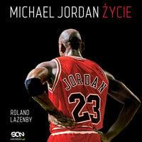 Michael Jordan. Życie - Roland Lazemby