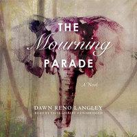 The Mourning Parade - Dawn Reno Langley