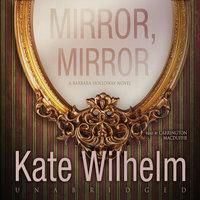 Mirror, Mirror - Kate Wilhelm