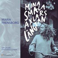 Mina smala axlars längtan - Maria Frensborg