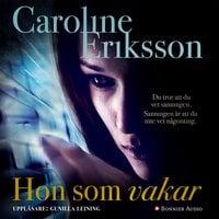 Hon som vakar - Caroline Eriksson