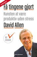 Få tingene gjort - David Allen