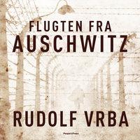 Flugten fra Auschwitz - Rudolf Vrba