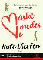 Måske mødes vi - Kate Eberlen