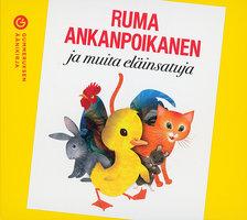 Ruma ankanpoikanen ja muita eläinsatuja - Useita kirjoittajia