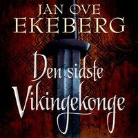 Den sidste vikingekonge - Jan Ove Ekeberg
