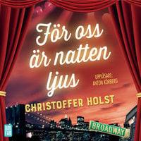 För oss är natten ljus - Christoffer Holst