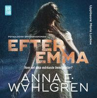 Efter Emma - Anna E. Wahlgren