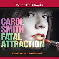Fatal Attraction - Carol Smith