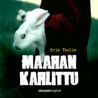 Maahan kahlittu - osa 1 - Erik Thulin