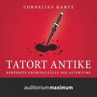 Tatort Antike - Cornelius Hartz
