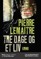 Tre dage og et liv - Pierre Lemaitre