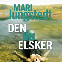 Den du elsker - Mari Jungstedt