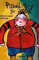 Pitbull-Terje går amok - Endre Lund Eriksen