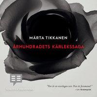 Århundradets kärlekssaga - Märta Tikkanen