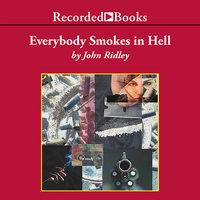 Everybody Smokes in Hell - John Ridley