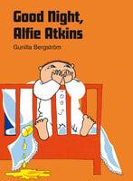 Good Night Alfie Atkins - Gunilla Bergström