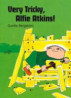 Very Tricky Alfie Atkins - Gunilla Bergström
