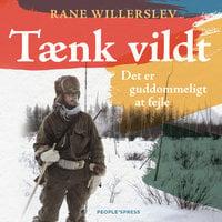 Tænk vildt - Rane Willerslev