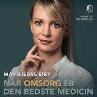 Når omsorg er den bedste medicin - Jakob Vedelsby, May Bjerre Eiby